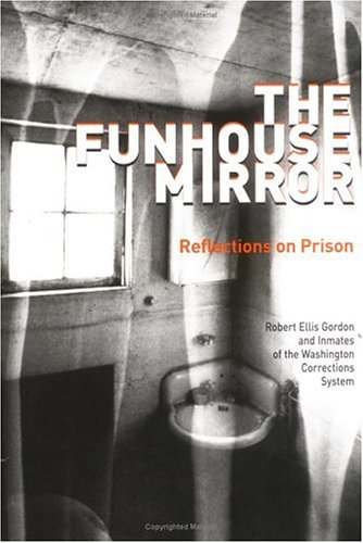 The Funhouse Mirror: Reflections on Prison 9780874221985