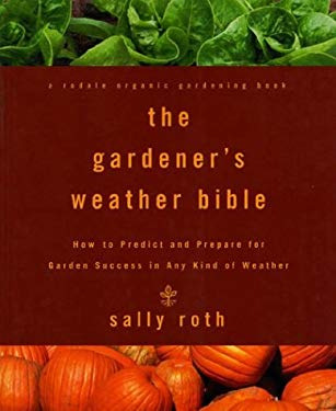 Gardener's Weather Bible 9780875968872