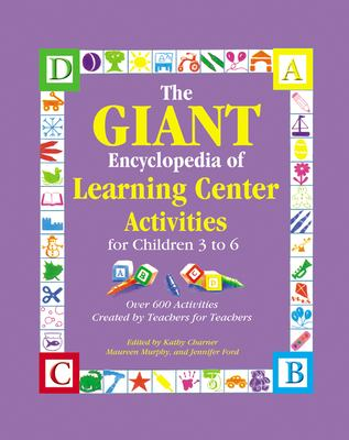 The Giant Encyclopedia of Learning Center Activities: For Children 3 to 6 9780876590010