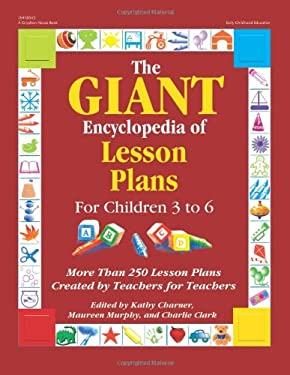 The Giant Encyclopedia of Lesson Plans: More Than 250 Lesson Plans Created by Teachers for Teachers 9780876590683