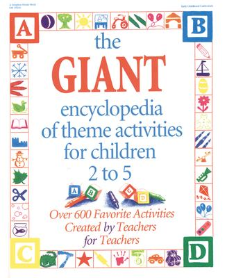 The Giant Encyclopedia of Theme Activities for Children: Over 600 Favorite Activities Created by Teachers for Teachers 9780876591666