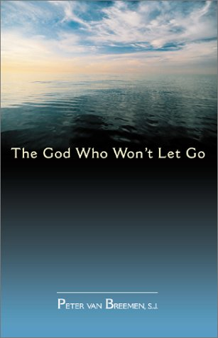 The God Who Won't Let Go 9780877937463
