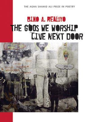 The Gods We Worship Live Next Door: