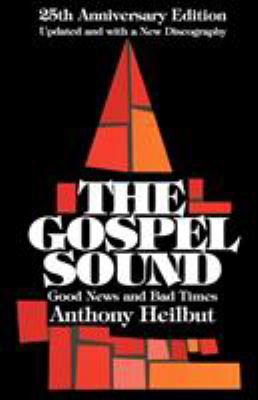 The Gospel Sound: Good News and Bad Times - 25th Anniversary Edition 9780879100346