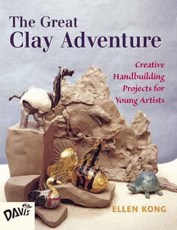 The Great Clay Adventure: Creative Handbuilding Projects for Young Artists 9780871923899