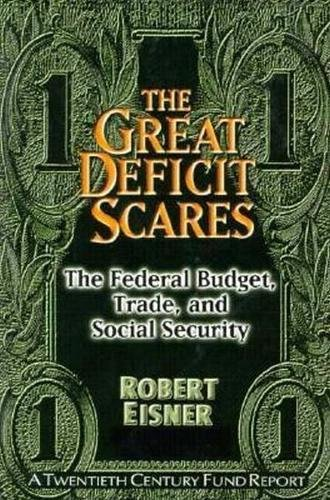 The Great Deficit Scare: The Federal Budget, Trade, and Social Security 9780870784118