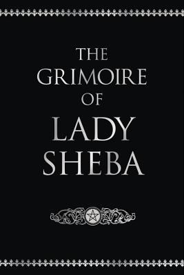 The Grimoire of Lady Sheba: Includes the Book of Shadows 9780875420769