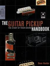 The Guitar Pick-Up Handbook: The Start of Your Sound [With CD (Audio)] 3919724