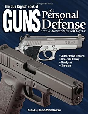 The Gun Digest Book of Guns for Personal Defense: Arms & Accessories for Self-Defense 9780873499316