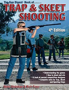 The Gun Digest Book of Trap & Skeet Shooting Gun Digest Book of Trap & Skeet Shooting 9780873494281