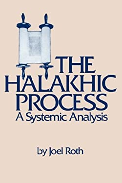 The Halakhic Process: A Systematic Analysis 9780873340359