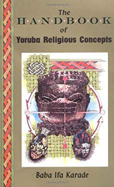 The Handbook of Yoruba Religious Concepts 9780877287896
