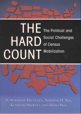 The Hard Count: The Political and Social Challenges of Census Mobilization 9780871543356