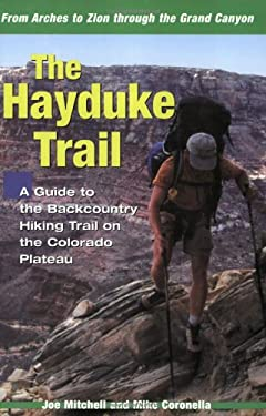 The Hayduke Trail: A Guide to the Backcountry Hiking Trail on the Colorado Plateau 9780874808131