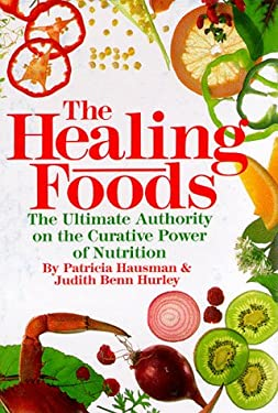 The Healing Foods: The Ultimate Authority on the Curative Power of Nutrition 9780878578122