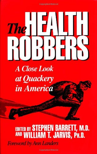 The Health Robbers: A Close Look at Quackery in America 9780879758554