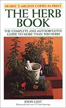 The Herb Book: The Complete and Authoritative Guide to More Than 500 Herbs 9780879040550