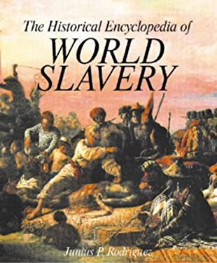 The Historical Encyclopedia of World Slavery [2 Volumes] 9780874368857