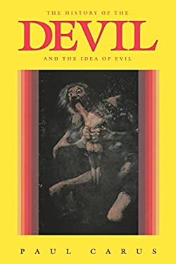 The History of the Devil and the Idea of Evil: From the Earliest Times to the Present Day 9780875483078