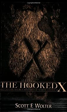The Hooked X: Key to the Secret History of North America 9780878393121