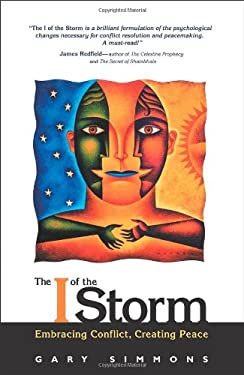 The I of the Storm: Embracing Conflict, Creating Peace 9780871592705