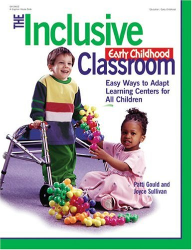 The Inclusive Early Childhood Classroom: Easy Ways to Adapt Learning Centers for All Children 9780876592038
