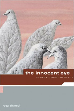 The Innocent Eye: On Modern Literature and the Arts 9780878466542