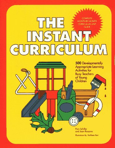 The Instant Curriculum: 500 Developmentally Appropriate Learning Activities for Busy Teachers of Young Children. 9780876591246