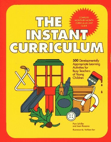 The Instant Curriculum: 500 Developmentally Appropriate Learning Activities for Busy Teachers of Young Children.