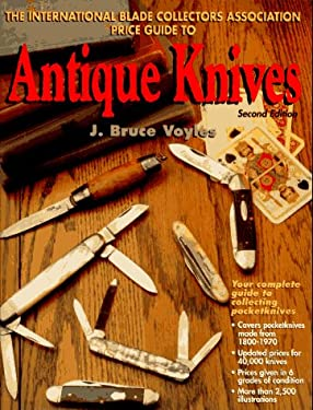The International Blade Collectors Association Price Guide to Antique Knives 9780873414135