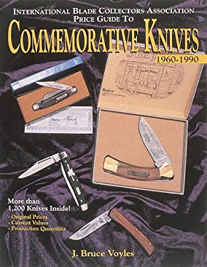 The International Blade Collectors Association Price Guide to Commemorative Knives, 1960-1990 9780873414203