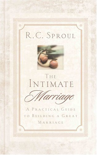 The Intimate Marriage: A Practical Guide to Building a Great Marriage 9780875527109