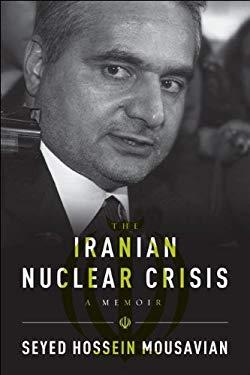 The Iranian Nuclear Crisis: A Memoir 9780870032677