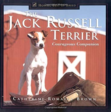 The Jack Russell Terrier: Courageous Companion 9780876051955