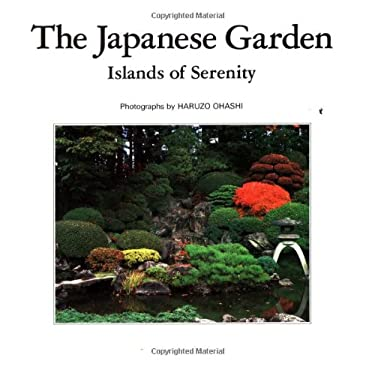 The Japanese Garden: Islands of Serenity 9780870409899