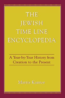 Jewish Time Line Encyclopedia : A Year-By-Year History from Creation to the Present