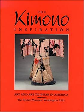 The Kimono Inspiration: Art and Art-To-Wear in America 9780876545980