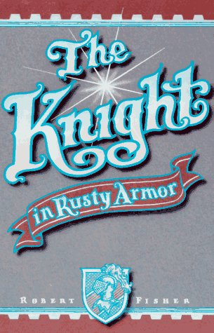 The Knight in Rusty Armor 9780879804213