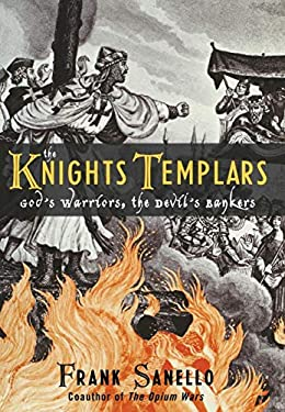 The Knights Templars: God's Warriors, the Devil's Bankers 9780878333028