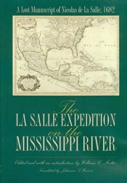 The La Salle Expedition on the Mississippi River: A Lost Manuscript of Nicolas de La Salle, 1682 9780876111963