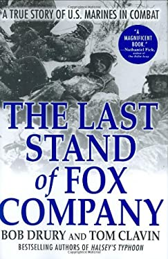 The Last Stand of Fox Company: A True Story of U.S. Marines in Combat 9780871139931
