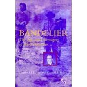 The Life and Adventures of Adolph F. Bandelier, American Archaeologist and Scientist 9780874804997