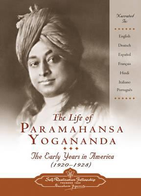 The Life of Paramahansa Yogananda: The Early Years in America (1920 - 1928) 9780876125144