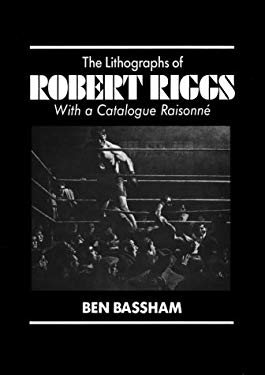 The Lithographs of Robert Riggs: With a Catalogue Raisonne 9780879825140