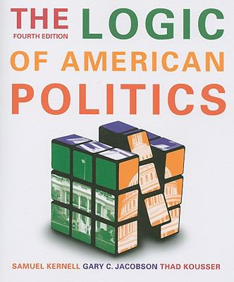 The Logic of American Politics 9780872896048