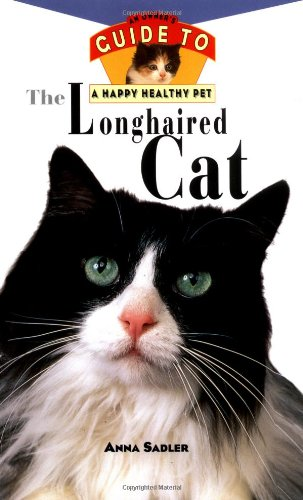 The Longhaired Cat: An Owner's Guide to a Happy Healthy Pet 9780876054765