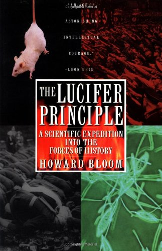 The Lucifer Principle: A Scientific Expedition Into the Forces of History 9780871136640