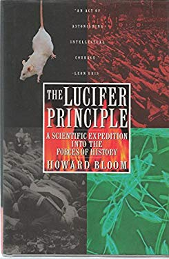 The Lucifer Principle: A Scientific Expedition Into the Forces of History 9780871135322