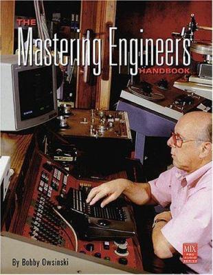 The Mastering Engineer's Handbook 9780872887411
