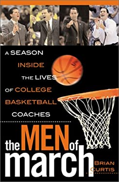 The Men of March: A Season Inside the Lives of College Basketball Coaches 9780878333134